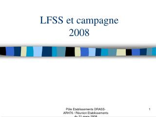LFSS et campagne 2008