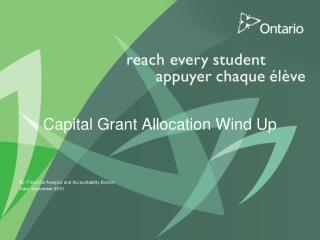 Capital Grant Allocation Wind Up