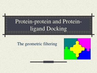 Protein-protein and Protein-ligand Docking