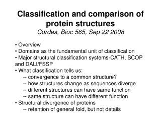 Classification and comparison of protein structures Cordes, Bioc 565, Sep 22 2008