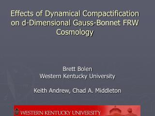 Effects of Dynamical Compactification on d-Dimensional Gauss-Bonnet FRW Cosmology