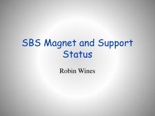 SBS Magnet and Support Status