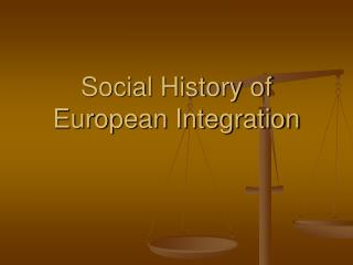 Social History of European Integration
