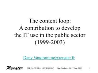 The content loop: A contribution to develop  the IT use in the public sector (1999-2003)