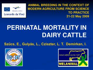 ANIMAL BREEDING IN THE CONTEXT OF MODERN AGRICULTURE FROM SCIENCE TO PRACTICE  21-22 May 2009