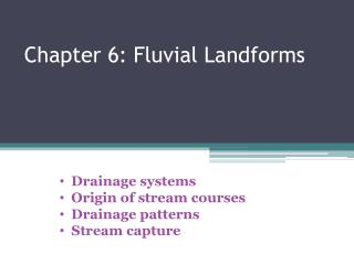 Chapter 6: Fluvial Landforms