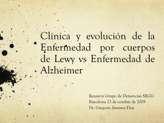 Clínica y evolución de la Enfermedad por cuerpos de Lewy vs Enfermedad de Alzheimer