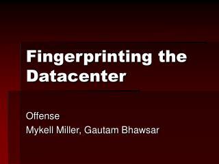 Fingerprinting the Datacenter