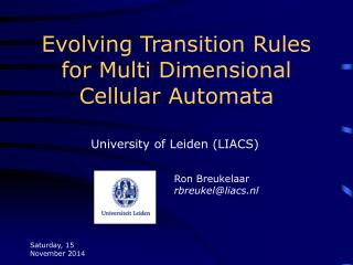 Evolving Transition Rules for Multi Dimensional Cellular Automata