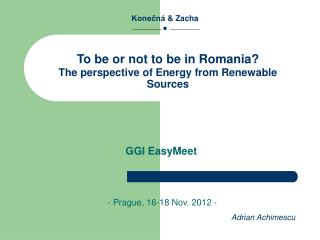 To be or  n ot to be in Romania ? The perspective of Energy from Renewable Sources