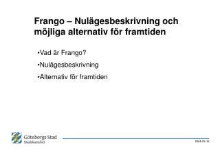 Frango – Nulägesbeskrivning och möjliga alternativ för framtiden
