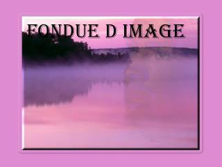 Fondue d image