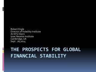 THE PROSPECTS FOR GLOBAL financial stability