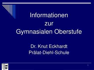 Informationen  zur  Gymnasialen Oberstufe Dr. Knut Eckhardt Prälat-Diehl-Schule