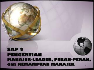 SAP 2 PENGERTIAN  MANAJER-LEADER, PERAN-PERAN, dan KEMAMPUAN MANAJER