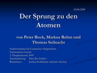 Der Sprung zu den Atomen von Peter Buck, Markus Rehm und Thomas Seilnacht