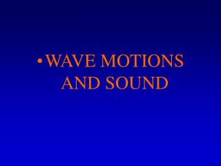 WAVE MOTIONS AND SOUND