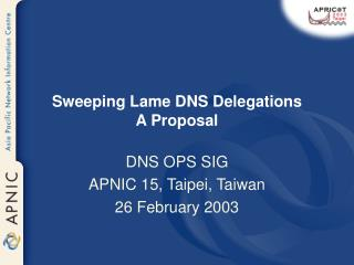 Sweeping Lame DNS Delegations A Proposal