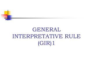 GENERAL INTERPRETATIVE RULE (GIR)1