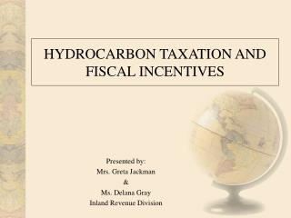HYDROCARBON TAXATION AND FISCAL INCENTIVES