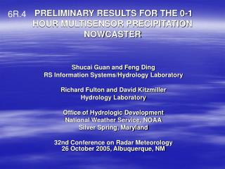 PRELIMINARY RESULTS FOR THE 0-1 HOUR MULTISENSOR PRECIPITATION NOWCASTER