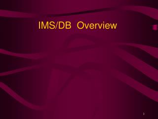 IMS/DB  Overview