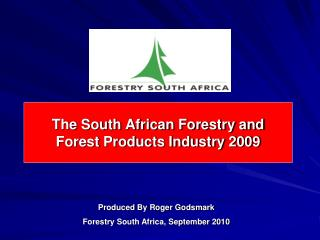 The South African Forestry and  Forest Products Industry 2009