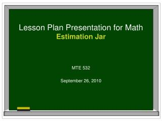 Lesson Plan Presentation for Math Estimation Jar