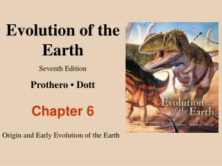 Evolution of the Earth Seventh Edition Prothero  •  Dott Chapter 6