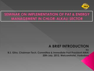 SEMINAR ON IMPLEMENTATION OF PAT & ENERGY MANAGEMENT IN CHLOR-ALKALI SECTOR