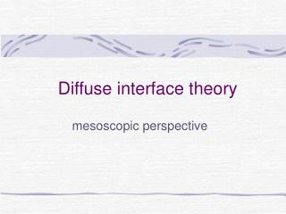 Diffuse interface theory