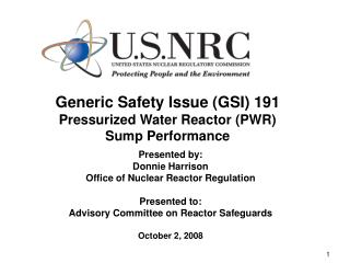 Generic Safety Issue (GSI) 191 Pressurized Water Reactor (PWR) Sump Performance