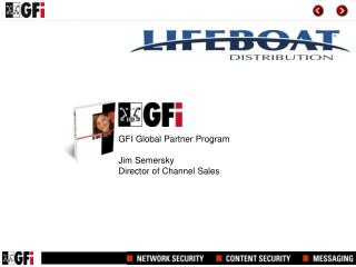 GFI Global Partner Program Jim Semersky Director of Channel Sales
