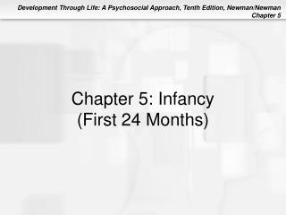 Chapter 5: Infancy  First 24 Months
