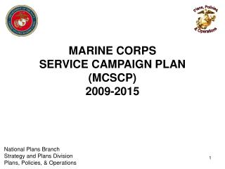 MARINE CORPS  SERVICE CAMPAIGN PLAN  (MCSCP) 2009-2015