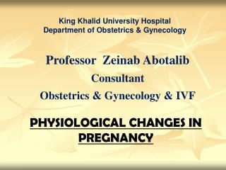 PHYSIOLOGICAL CHANGES IN PREGNANCY