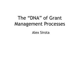 """The """"DNA"""" of Grant Management Processes"""