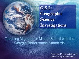 G.S.I.:  G eographic  S cience  I nvestigations