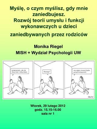 Monika Riegel MISH + Wydział Psychologii UW