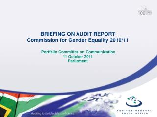 BRIEFING ON AUDIT REPORT Commission for Gender Equality 2010/11