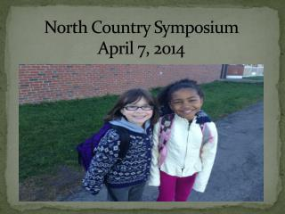 North Country Symposium  April 7, 2014