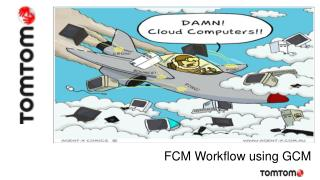 FCM Workflow using GCM