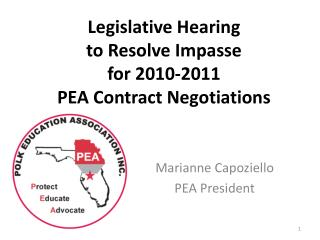 Legislative Hearing  to Resolve Impasse  for 2010-2011  PEA Contract Negotiations