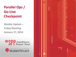 Parallel Ops /  Go-Live  Checkpoint