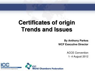 Certificates  of  origin Trends and Issues