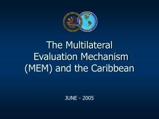 The Multilateral   Evaluation Mechanism   (MEM) and the Caribbean