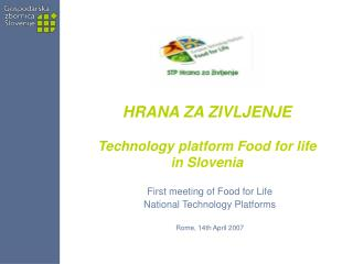 HRANA ZA ZIVLJENJE Technology  platform Food for life in Slovenia