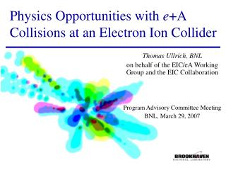 Physics Opportunities with  e +A Collisions at an Electron Ion Collider