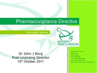 Dr John J Borg Post-Licensing Director 10 th  October, 2011