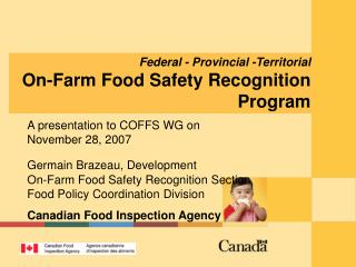 Federal - Provincial -Territorial On-Farm Food Safety Recognition Program